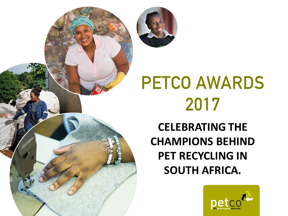 2017 PETCO AWARDS CELEBRATE THE CHAMPIONS BEHIND PET RECYCLING IN SOUTH AFRICA